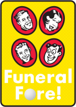 Funeral Fore!