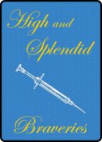 High and Splendid Braveries